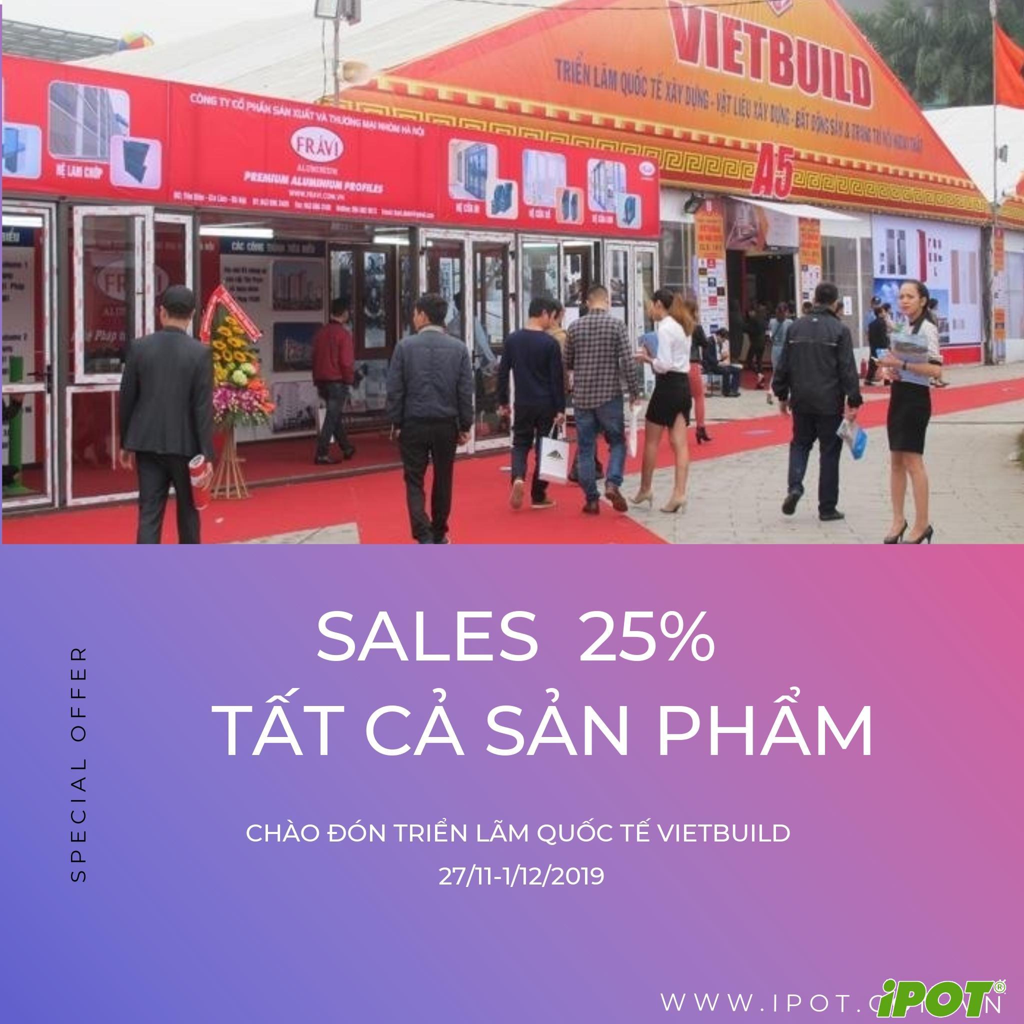 Giảm giá 25% tất cả sản phẩm nhân dịp IPOT tham gia triển lãm quốc tế Vietbuild